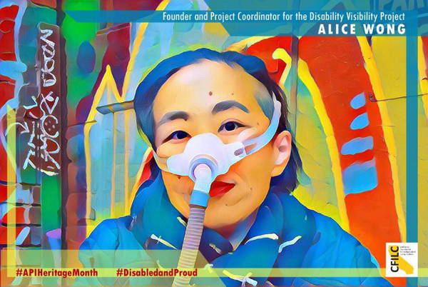 Painting of Alice with the words Founder and Project Coordinator of the Disability Visibility Project Alice Wong #APIHeritageMonth #DisabledandProud