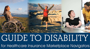 Cover of Guide to Disability for Healthcare Marketplace Navigators