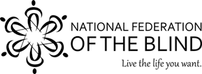 National Federation of the Blind. Live the life you want