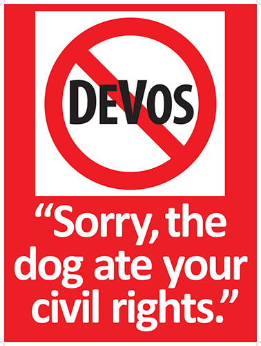 "No DeVos sign wit caption: ""The dog ate my civil rights"""