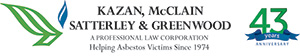Kazan, McClain, Satterley and Greenwood. A Professional Law Corporation. Helping Asbestos Victims Since 1974