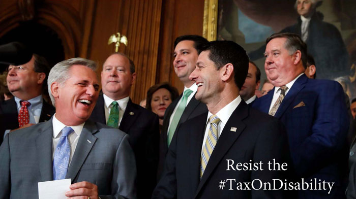 GOP members of congress laughing. The words Resist the #TaxOnDisabilty.