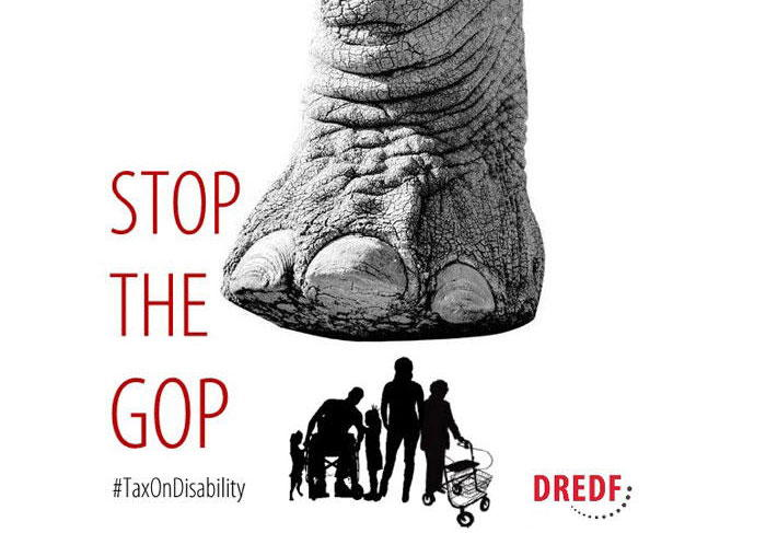 A giant elephant foot stomping on disabled people with the words Stop the GOP #TaxOnDisability and the logo for DREDF.